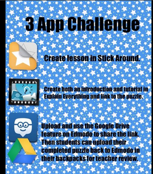 3 App Challenge using Stick Around, Explain Everything and Google Drive features of Edmodo